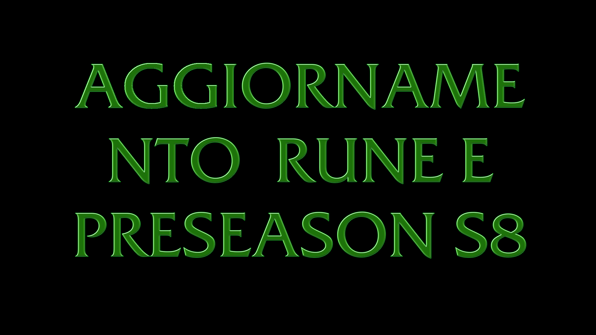Aggiornamento Rune e Preseason S8 League of Legends